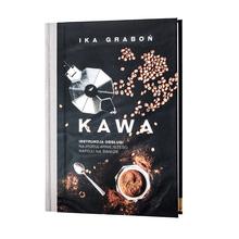 Kawa: Instrukcja obsługi najpopularniejszego napoju na swiecie - Ika Grabon