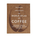 The World Atlas of Coffee 2nd Edition - James Hoffmann
